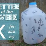 Letter of the Week ~ Letter K ~ Kick Jug