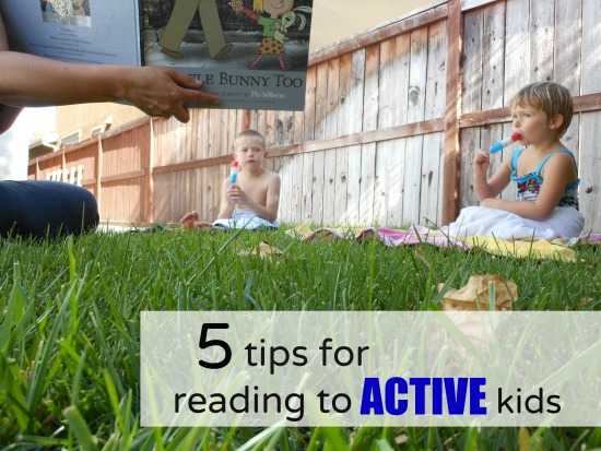 Reading to active kids ... great ideas!