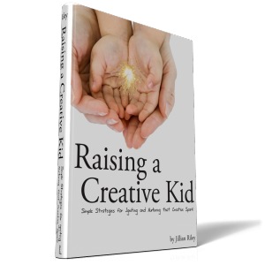 Raising a Creative Kid: Simple Strategies for Igniting and Nurturing that creative spark creativity kids children preschool homeschool art play