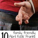 Best April Fools' Pranks for Families