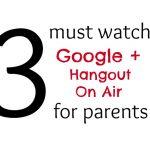 3 must watch Google+ Hangouts