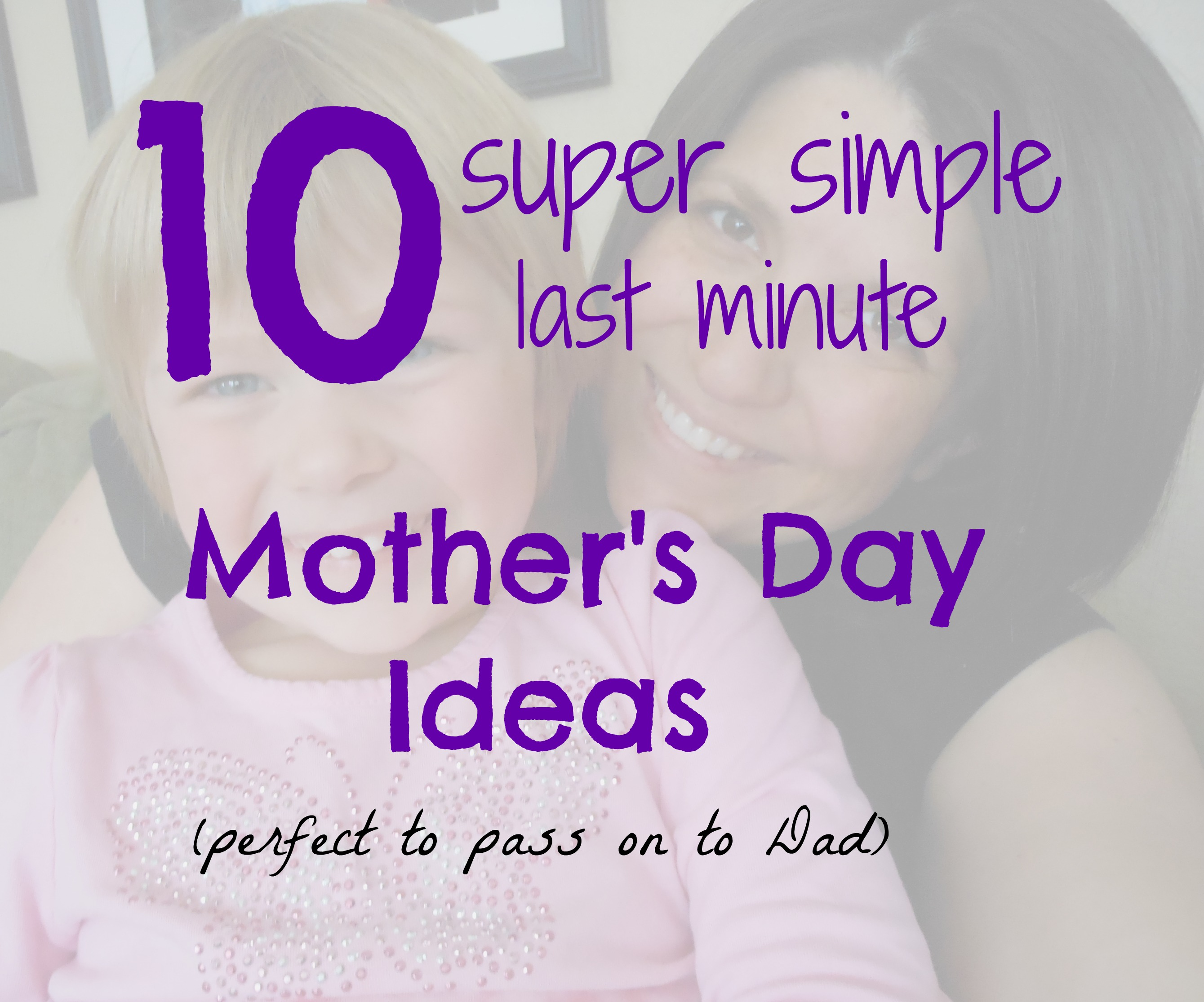... Super Simple Motheru0027s Day Ideas (for you to pass on to ...