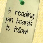 5 Reading Pinterest boards you'll want to follow!