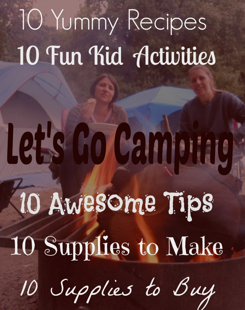 Let's go camping! Huge list of camping resources (love the camping ideas and tips)