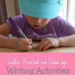 Writing activities for toddlers, preschoolers and school age kids