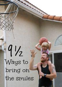 9 1/2 Ways to Make your Family Smile