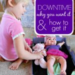 Downtime: why you want it and how to get it