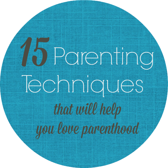 awesome list of positive parenting techniques. #1 is life changing!