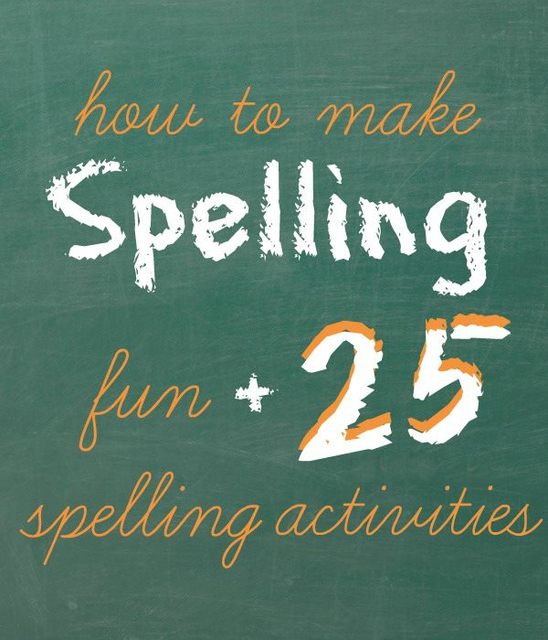 Great list for making spelling fun + Great Activities