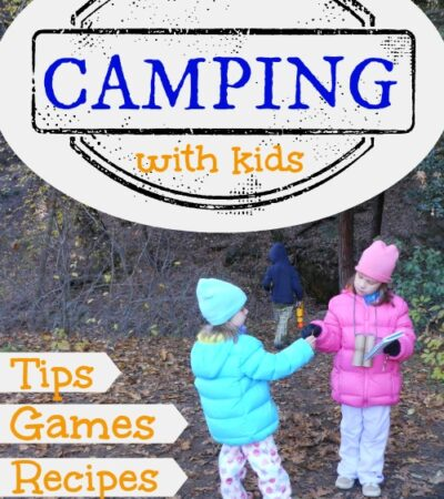Let's Go Camping with Kids!!! 40 Tips, Activities, Games and Recipes