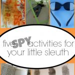 5 Spy Activities for Kids who Love to Play Spy