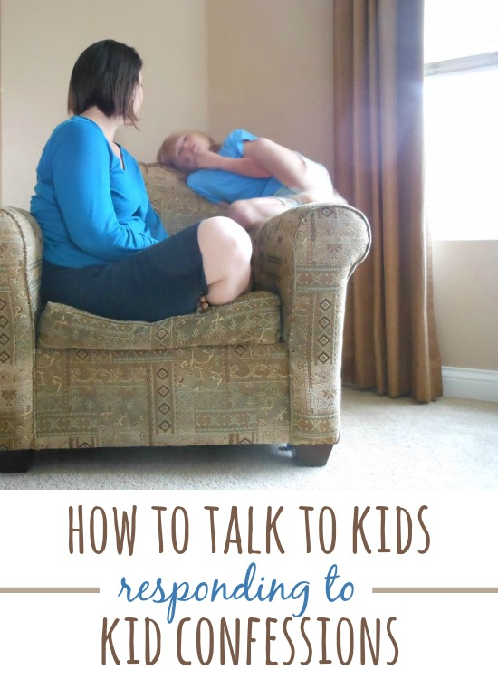 how to talk to kids responding to kid confessions