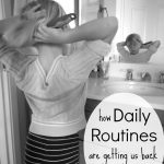 How Daily Routines are Getting us Back to Healthy