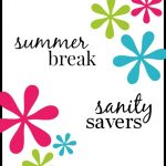Summer Break Sanity Savers