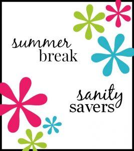 Summer Break Sanity Savers
