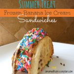Frozen Banana Ice Cream Sandwiches – Perfect Summer Treat