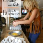 Cooking with Kids – 10 Tips and Activities