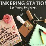 Rosie Revere, Engineer… Tinkering Station