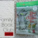 Family Book Club Week 3: A Ghost Tale for Christmas Time Wrap Up