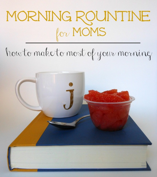 Morning routine for moms... great list of ways to start the day right