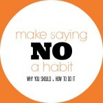 Make Saying NO a Habit