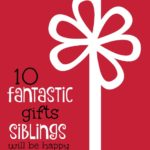 10 Fantastic Gifts Siblings Will Happily Share