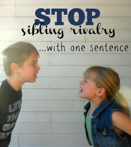 How to Stop Sibling Rivalry with One Sentence