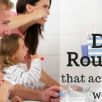 Creating Daily Routines that Actually Stick