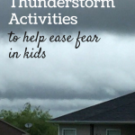 Thunderstorm Activities to Help Ease Fear
