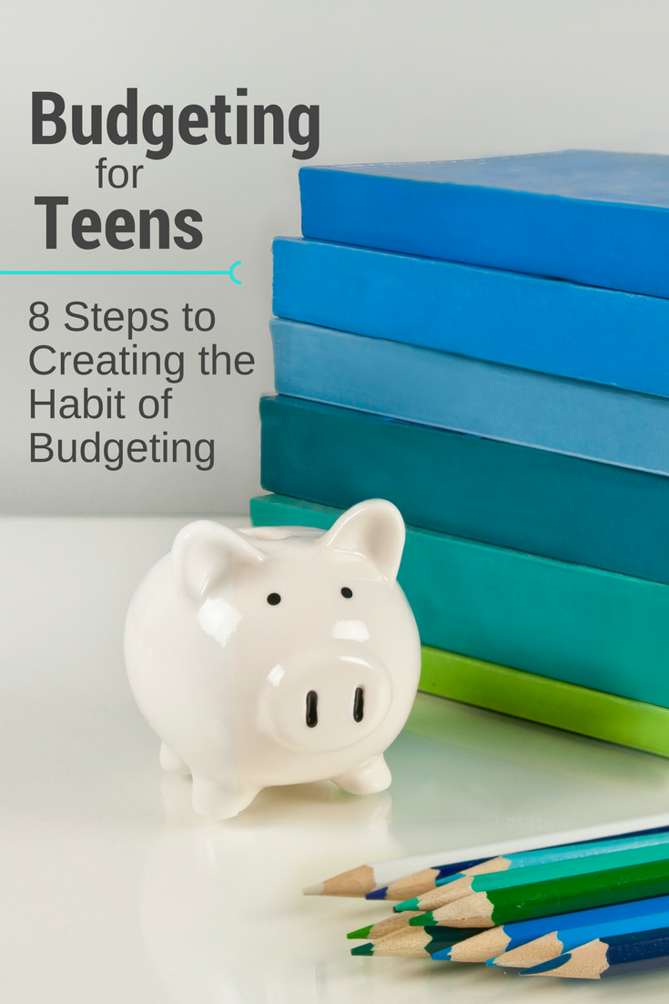 Budgeting for Teens | 8 steps to creating the habit of budgeting for teens